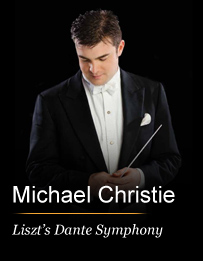 Michael Christie Conducts Liszt's Dante Symphony