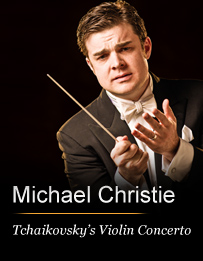 Michael Christie Conducts Tchaikovsky's Violin Concerto
