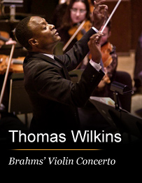 Thomas Wilkins Conducts Brahms' Violin Concerto