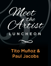 Meet The Artist Luncheon: Tito Muñoz & Paul Jacobs