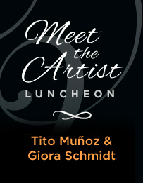 Meet The Artist Luncheon: Tito Muñoz & Giora Schmidt