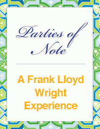Parties of Note: A Frank Lloyd Wright Experience