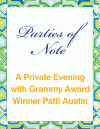 Parties of Note: A Private Evening with Grammy Award Winner Patti Austin