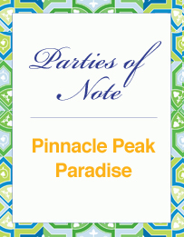 Parties of Note: Pinnacle Peak Paradise