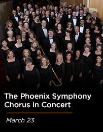 The Phoenix Symphony Chorus in Concert