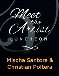 Meet The Artist Luncheon: Mischa Santora & Christian Poltera