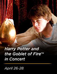 <em>Harry Potter and the Goblet of Fire™ in Concert</em>